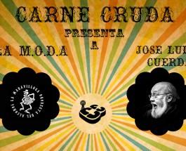 #CarneCrudaTour presenta a José Luis Cuerda y La M.O.D.A